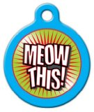 Dog Tag Art Custom Pet ID Tag for Cats – Meow This – Small – .875 inch