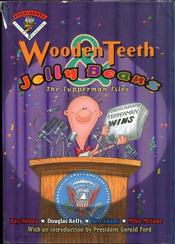 Wooden Teeth & Jelly Beans: The Tuppe...