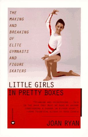 Little Girls in Pretty Boxes: The Making and ...